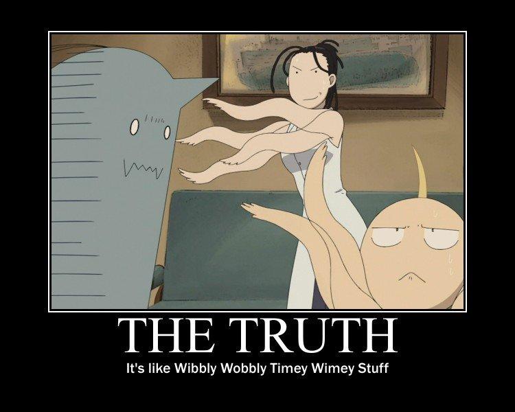 the truth. wibblywobbly. ter ch It' s like Wibbly Wobbly Timey Wimey Stuff