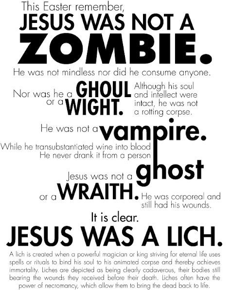 The Truth. . This Easier remember, JESUS WAS NOT A ZOMBIE. He wee net mindless ner did he - enyone. ti) . Alltough his soul Fly- wee he in end were Di ' r, inte