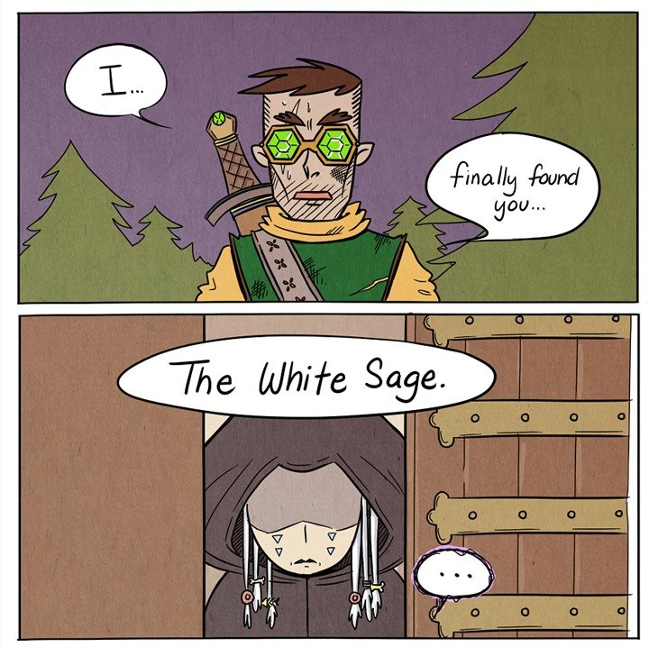 The White Sage. .. my white gift is too strong for you traveler