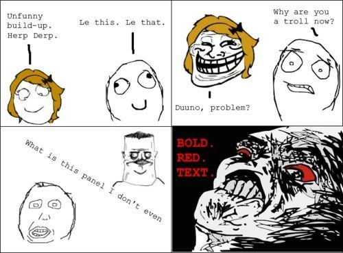 The Average Funnyjunk Comic. +20 thumbs 4 moar lololol. Why are you a troll now? unfunny Harp Derp,
