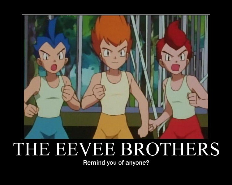 The Eevee Brothers. . THE \/ EB BROTHERS;. ...snips ,snails and a puppydog taiil. thats what little boys are made of. Rowdyruff Boys