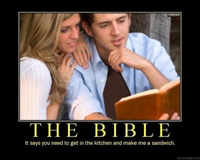 The Bible. the bible tells no lies<br /> Thumb and comment. THE BIBLE says 'iou need to get in the. kitchen and make me a