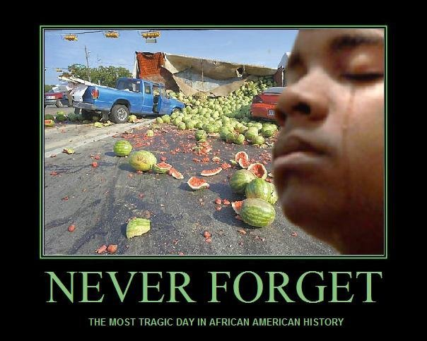 The Day All Black Men Remember. Pray for them. EVER FORGET THE MOST MY IN AFRICAN AMERICAN HISTORY. Actually it looks like tears of joy because he just found a hidden shed load of watermelons.