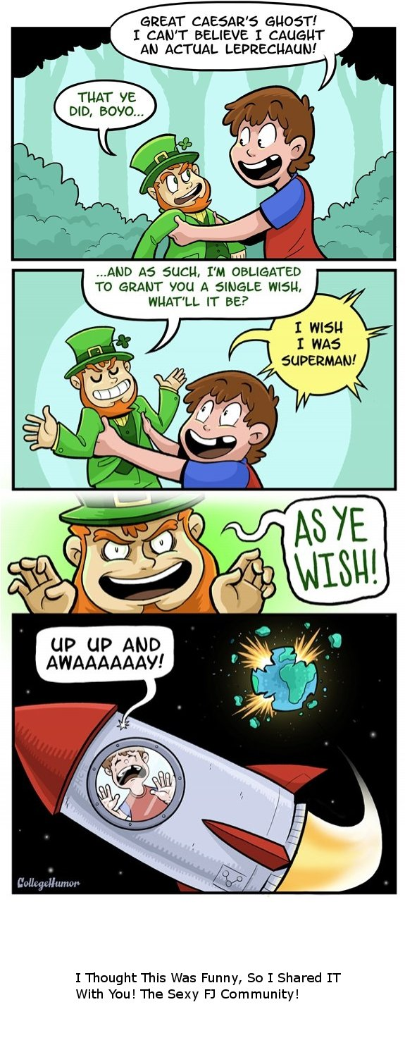 """The Leprechaun's Wish. Found this on collegehumor Just wanted to share it with you because i thought it was funny! """"Its not a repost if haven't seen it!&qu"""
