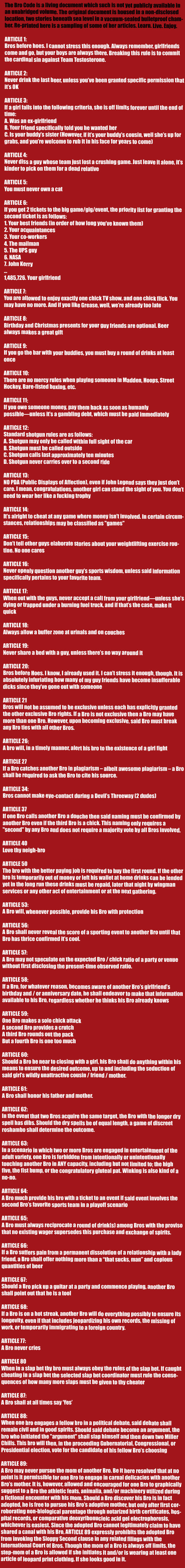 The Bro Code. I didn't make this but i found it a while ago and though it should be remembered for all those bros... It skips 69 and goes straight to 77.