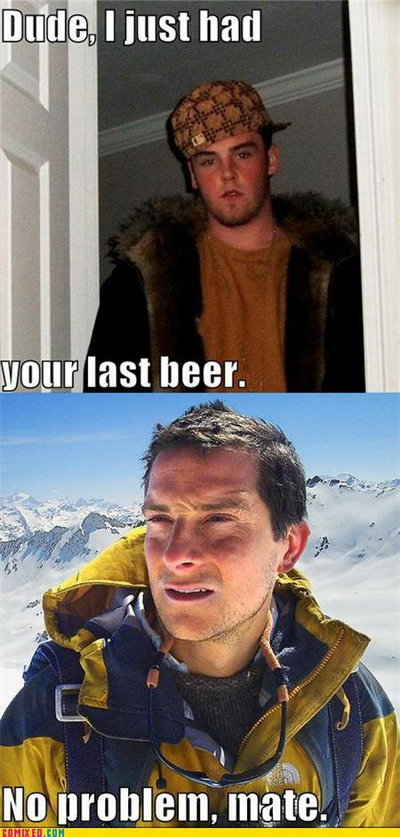 THE LAST BEER. OH BEAR. I I In Ill, In