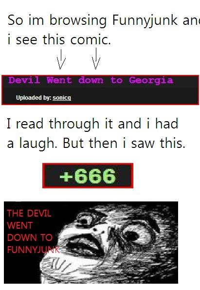 The Devil Went Down to Funnyjunk. Spare a thumb?. So browsing Funnyjunk an: i see this comic by sonic; I read through it and i had a laugh. But then i saw this,