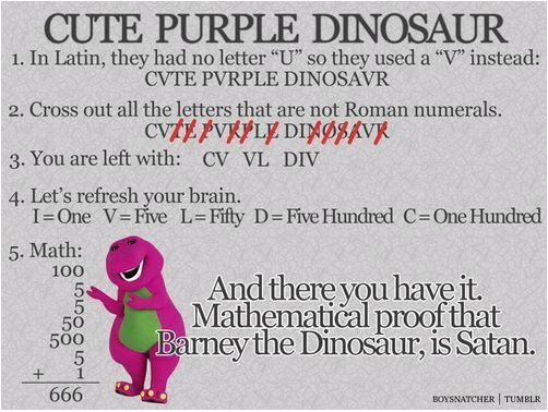 """The Truth. Thumbz For teh lulz?. CUTE PURPLE DINOSA 1. In Latin, they had no letter """"U'' so they used a """"V"""" instead: CATE PARPLE DINOSAWR 2. Cross out all the l"""