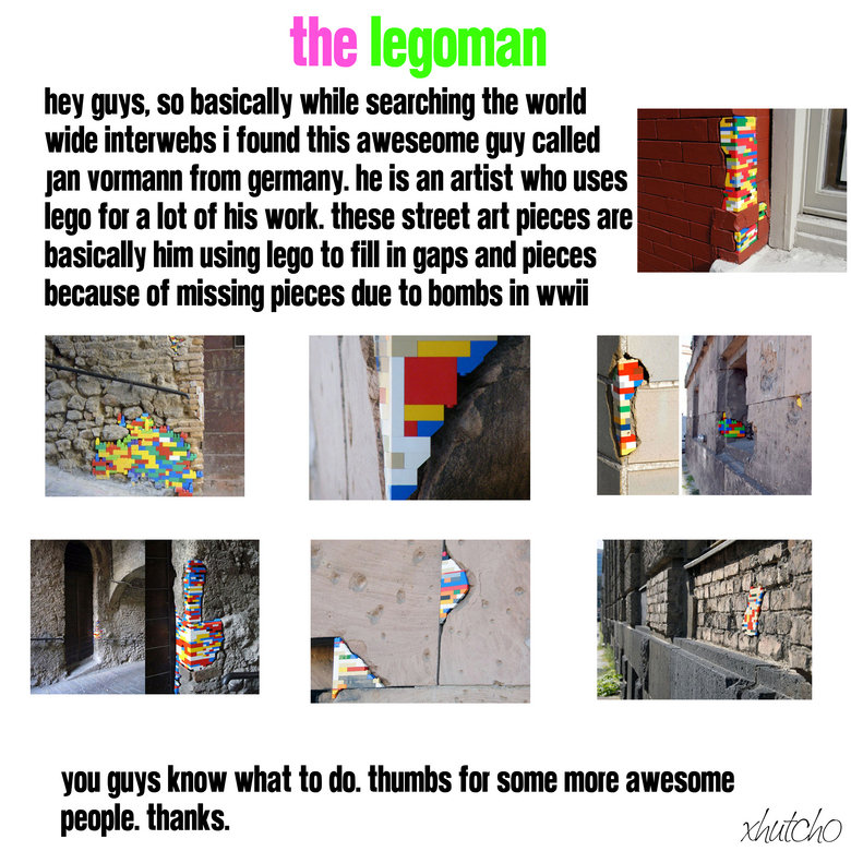 The LegoMan. an awesome guy from germany.<br /> really simple but really cool.<br /> =D.. filling your GAPS and CRACKS with lego, its a new art