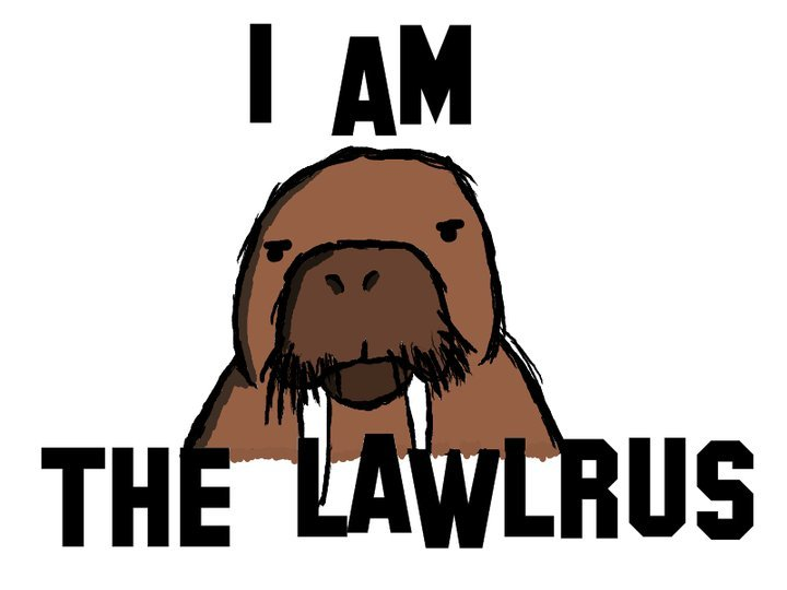The Lawlrus. .. who the let jamie hyneman out!?
