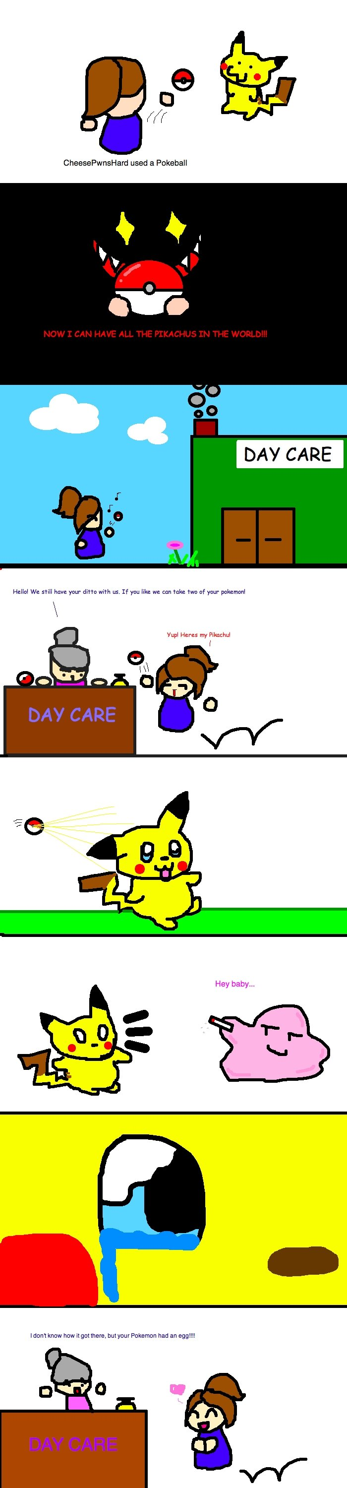 The Day Care. I always thought ditto was a hooker...<br /> Hope you guys like!!!. Cheesepwnshard used a Faceball Hey baby... Mont know new human! Pokeman