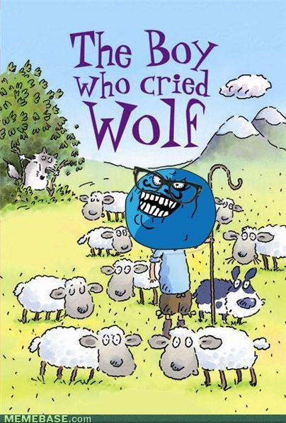 the boy who cried. haters are welcome.. lol I just thought of it. Should put a troll face on the wolf.
