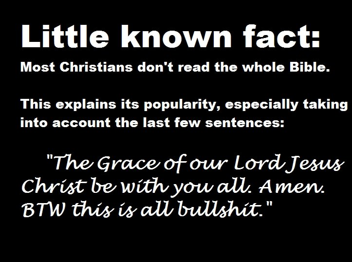 The Bible. description + OC. Little known fact: Most Christians don' t read the whole Bible. This explains its popularity, especially taking into the last few s
