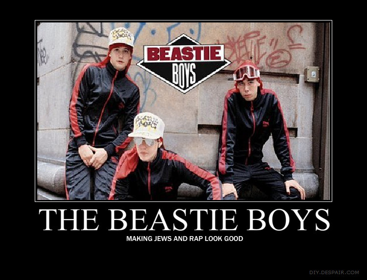 The Beastie Boys. Best Rap Artists Ever .<br /> ps. yes they are Jewish.. MAKING JEWS AND RAP LOOK GOOD. beastie boys sucked balls. go eat and die.