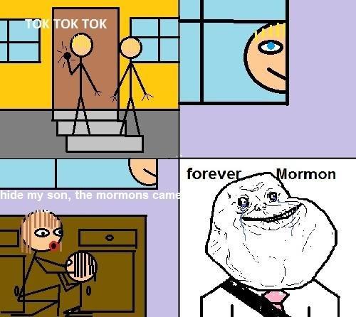 the mormons again. .. open the door...