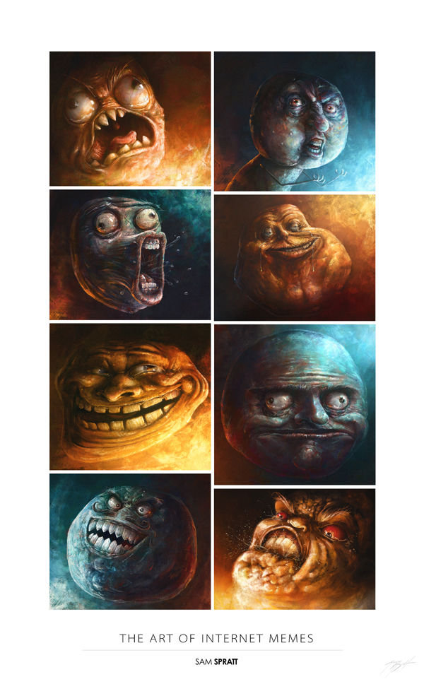 The Art Of Internet Memes By Sam Spratt. Credits: . THE ART Br, ' MEMES SPEAK. the original were better...