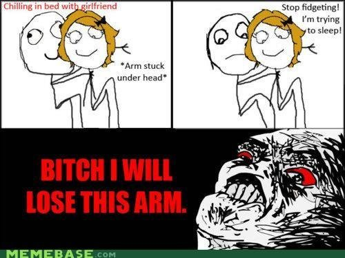 The arm will be lost. Yes. its a repost. credit goes to whoever made it. i posted it cos its funny.. Chilling in bed wit __grlfriend . . . % Arm stuck under hea