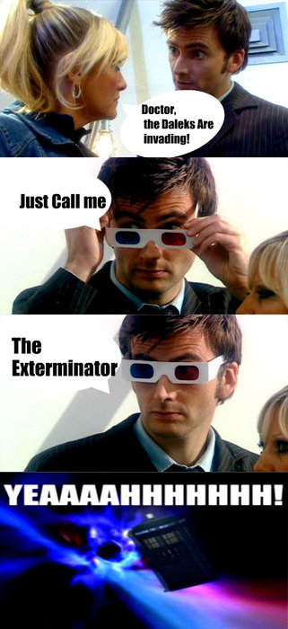 The Doctor.. . The Exterminator .. . I ll mms. back in the day when 3-d glasses were blue and red and