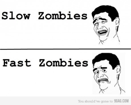 The Difference. its true!. Slow Zombies fif Fast Zombies. Night of The Living Dead = Good time Dawn of The Dead = I take back every time i wished on a shooting star for the zombie apocolypse