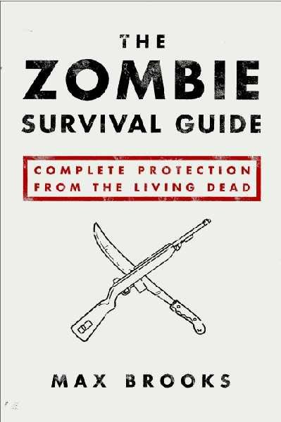 The most useful book in the world. . SURVIVAL GUIDE FIIGHT. THE LIVING DEAD MAX BROOKS. How can you really know if the recorded zomboe attacks are fake? I am not saying I believe them 100 percent, but why would they not be real? I mean if those thi