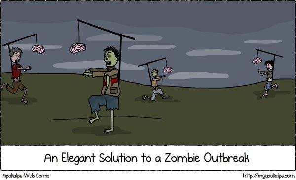 The elegant solution. zombies. deal with it.. I PM Eie. gana Solution In a Zombie. '! tly) i. You'd still have to kill somebody to get the brains...