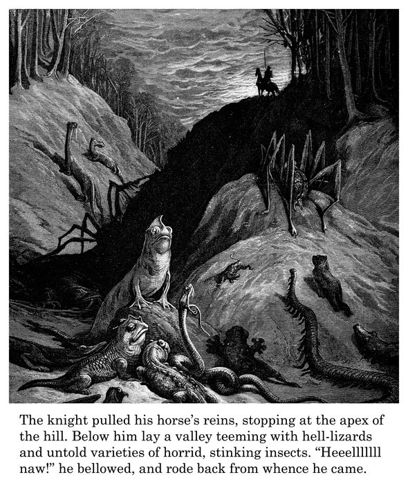 """The Kht. . The knight pulled his reins, at the apex eff the hill. Below him lay a valley teeming with and untold varieties of horrid, htinking inmate. """" new!"""" h"""