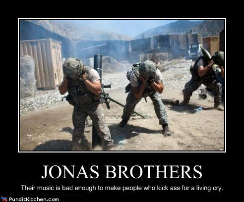 The Jonas Brothers. . JONAS BROTHERS their music is bad ' is make pispis who kick ass tor s living cry.. Those are Marines. They don't cry. You have them confused with the Coast Guard.