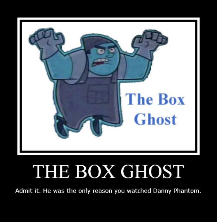 The Box Ghost.. Admit it.. THE BOX GHOST lip. war; thp. only rta. H. cit) It WMI wat:.': AIP: fl Denney fathom.
