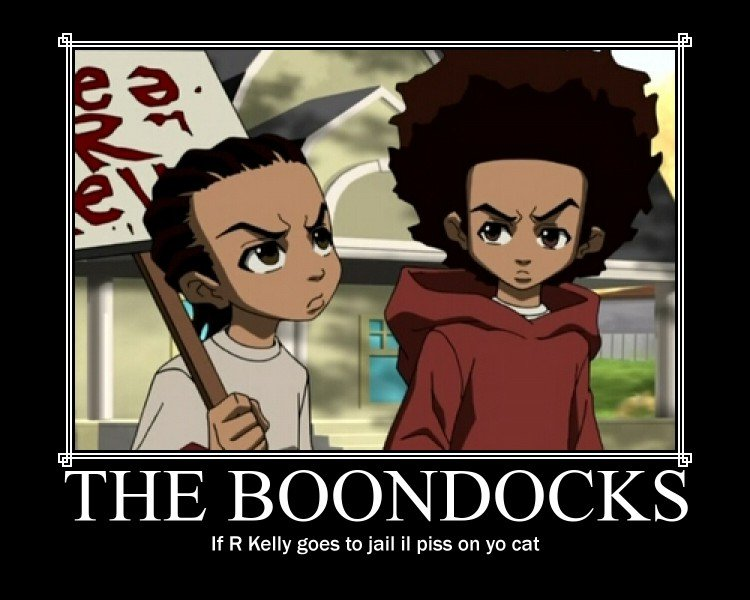 The Boondocks. free r kelly.. you know he got that thuggin love