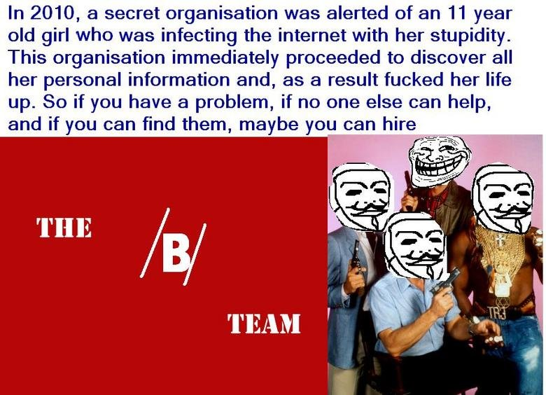 """The B Team. sorry about the quality I was in a rush<br /> """"You dun goof'd"""". In 2010, 5' t/ secret organisation was alerted of 5' tr. Tit"""
