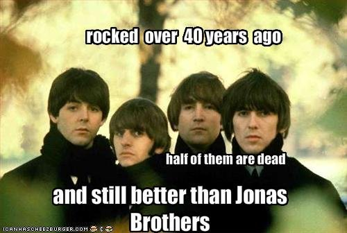 THE BEETLES. . an}: still better than Jonas ER. i: ' I, Breathers. Even Queen, who's lead singer, Freddy Mercury was gay, was not as gay as the Jonas Brothers. Not dissin Queen, one of my favorite bands, just sayin.