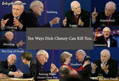 the Dark Lord.. He Returns . Ten Ways Dick Cheney Can Kill You. J v ' The Grip at Lis w jqih Raining Bl E. t Dawn Upon You
