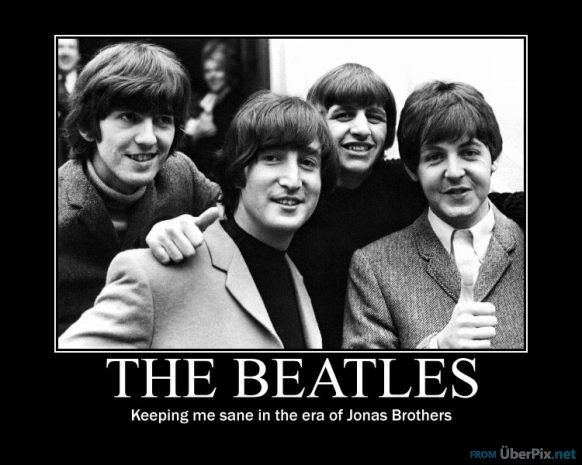 The Beatles. yep..... heaping me sane in the era of Jonas Brothers. This whole decade has ruined music man...