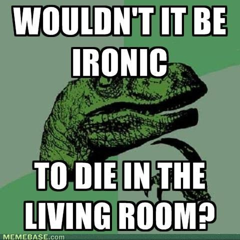 The ironicness. . IT BE