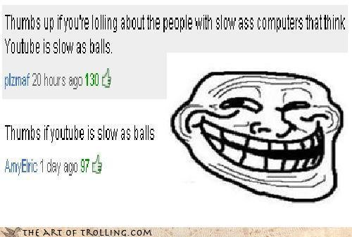 The Art Of trolling. . Thumbs up ' rs Isms : : Muss is muss Ms. Thumbs is ms Ms my was s? d. Although that's kinda funny, it's not trolling.