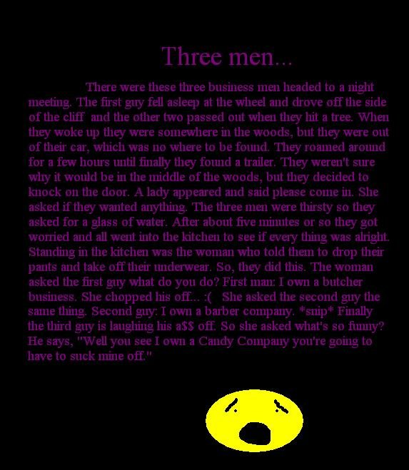 The three men. If this gets 20 thumbs I will Go into walmart and yell out the gay bar song. sorry meant 20.