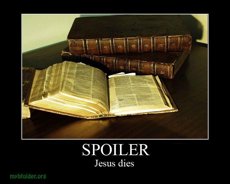 The bible. spoiler alert.. PLOT TWIST: He comes back