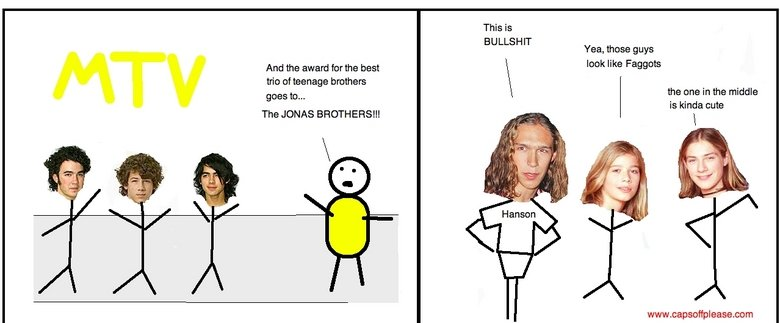 """The Jonas Brothers. <a href="""" target=_blank>www.capsoffplease.com</a>. This is BULLSHIT Yea, these guys And the award fer the best lam' like Fa"""
