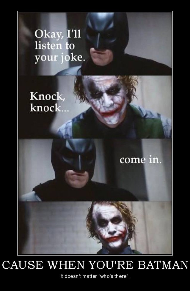 """The Batman. . colasis:' YOU' RE / Lad) it doesnt matter """"who' s there"""".. ruined my joke."""
