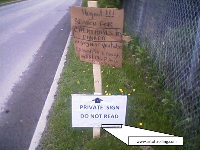 The art of trolling. Saw this on my way home today, and thought i should share.. PRIVATE SIGN DD HGT READ