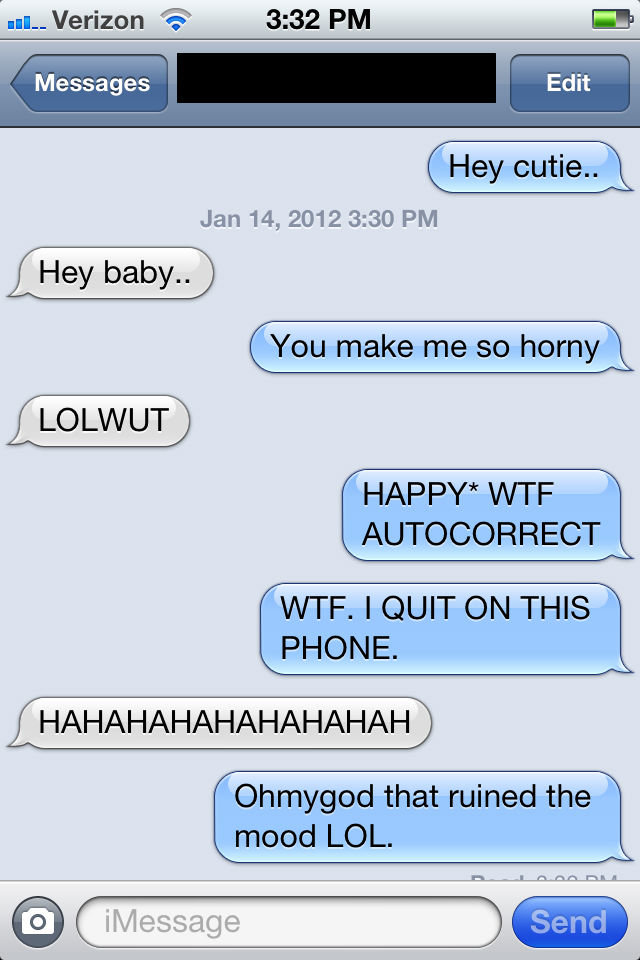 """This just happened. So, my day was going grand, until a wild auto-correct appears!. verizon """"iria"""" 3: 32 PM ' l Messages Hey cutie.. Jan 14, 2012 we PM Hey baby"""