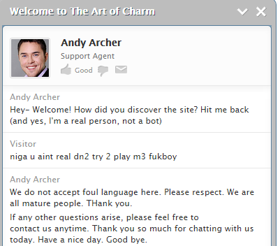 This Just Happened.... Was on some website and this thing popped up.. We! come to The Art of Charm Andy Archer p port Ag ent Andy Archer Hey- Welcome! How did y