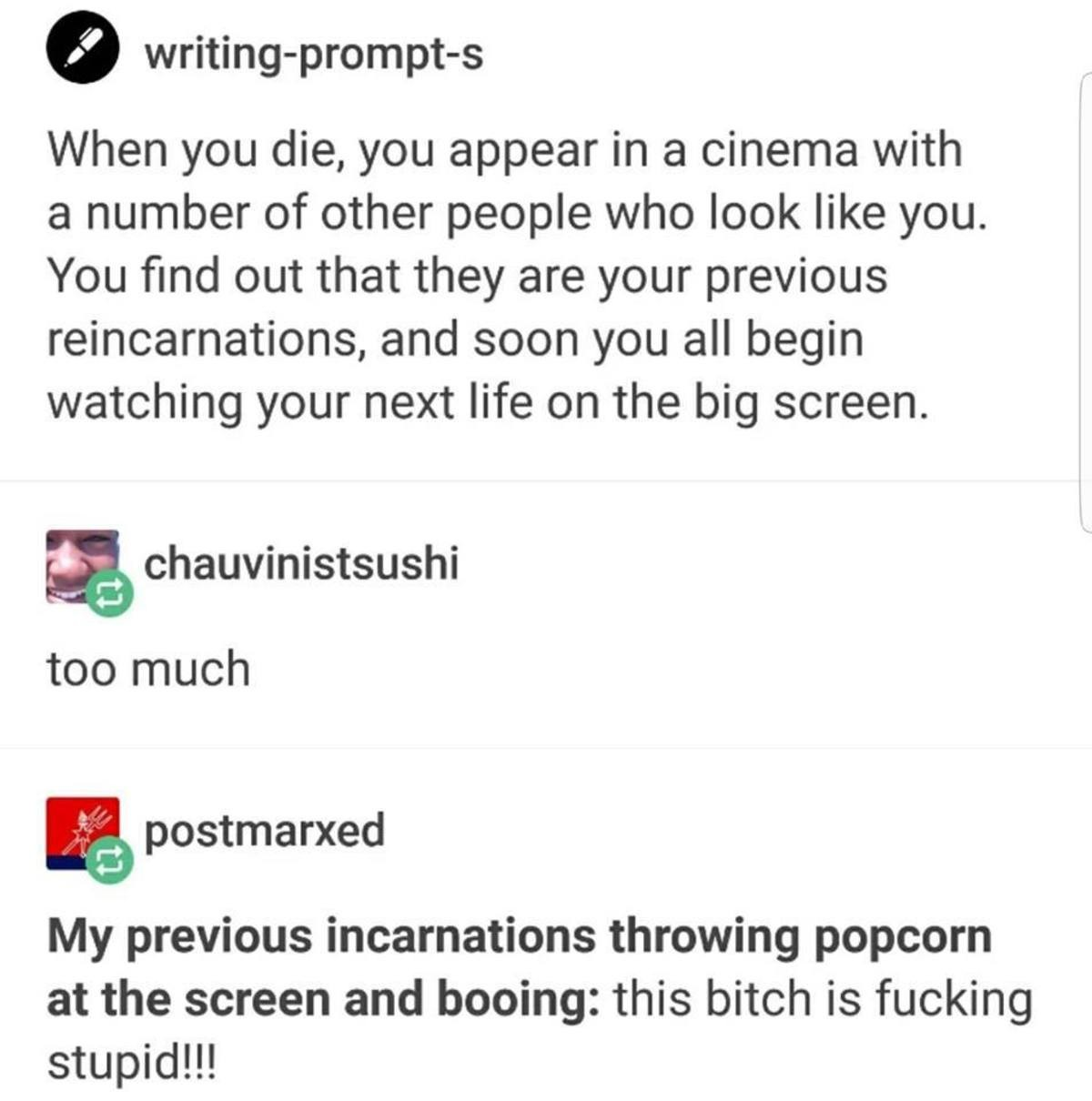 This movie is in lame. join list: AntiWholesome (799 subs)Mention History. when you die, you appear in a cinema with a number of other people who look like you.