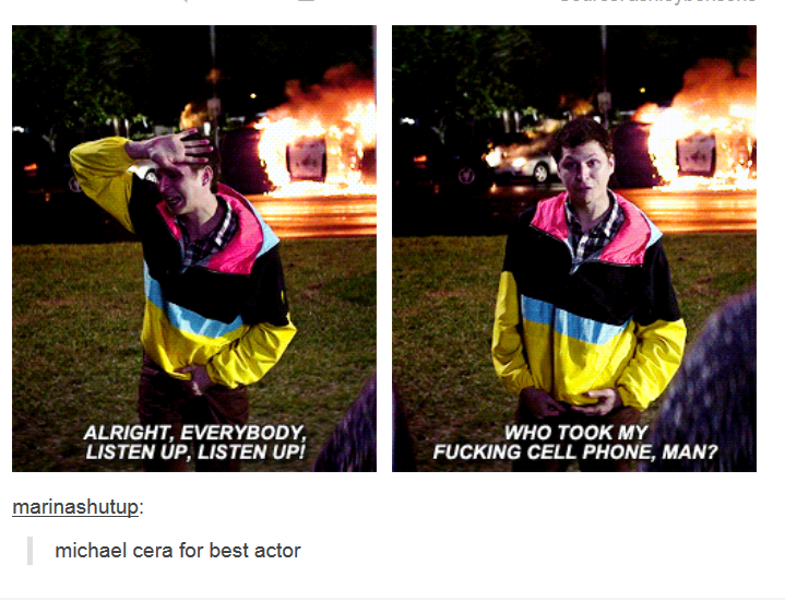This movie though. . ALRIGHT, EVERYBODY, WHO TOOK MY LISTEN WI LISTEN UP! FUCKING CELL PHONE, MAN? l' Cara for best actor. I just watched it about 2 hours ago. It wasn't as good as I hoped ot would be.