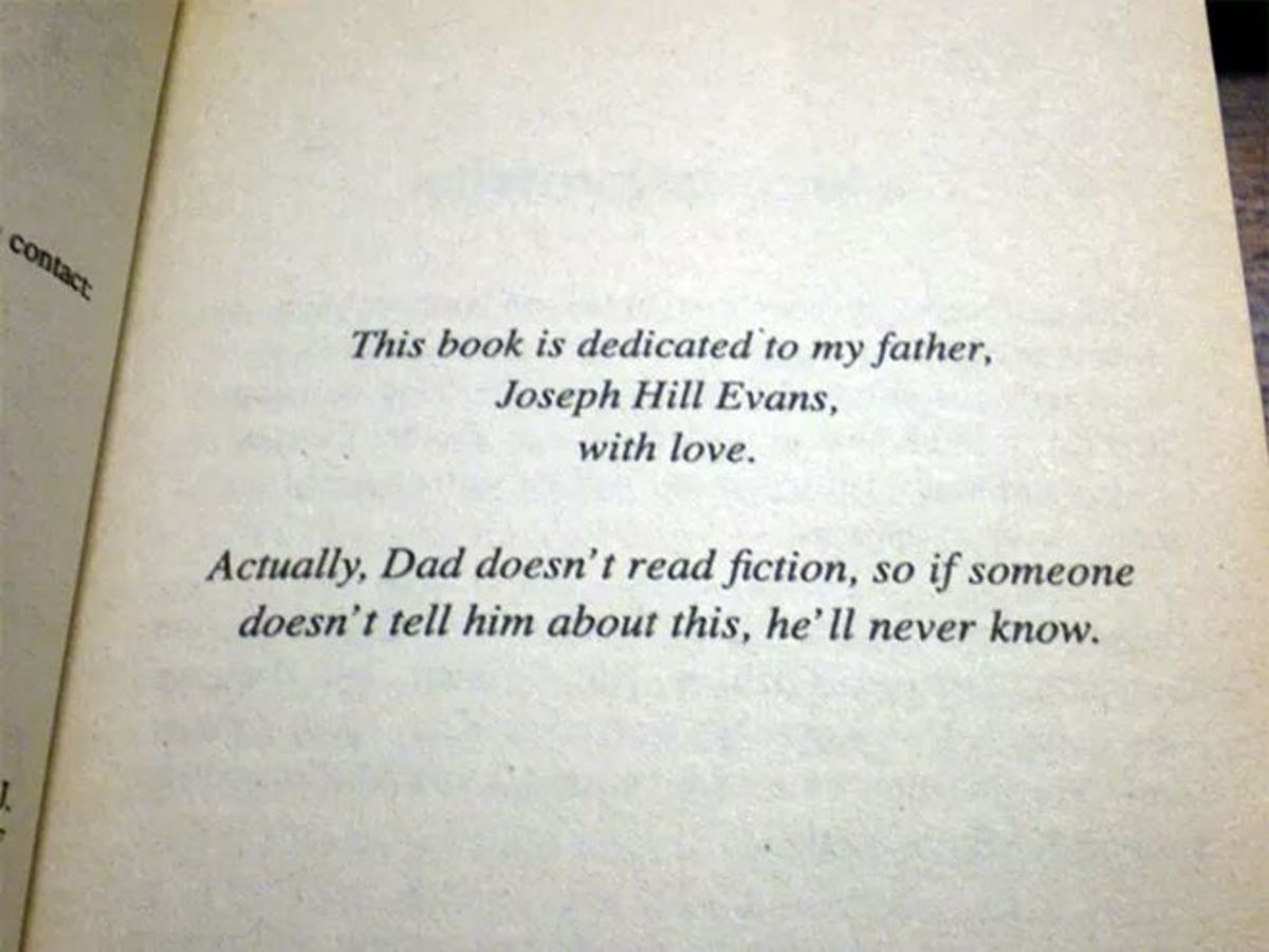 This Post Is Dedicated To:. . This book is dedicated 10 my father, Joseph Hill Evans, with love. iii':, , Dad doesn' t read fiction, so if someone I .i.,For IN/