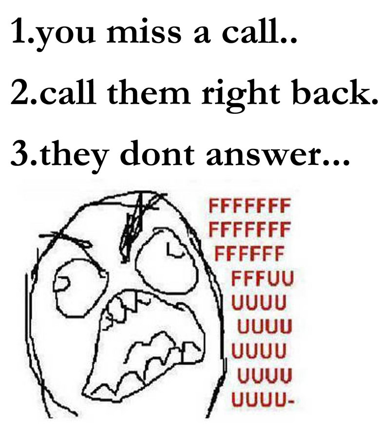 this just happened to me. . 1. you miss a call.. them right back. 3. they dont answer... i' i( viii) FFCCFF uguu uguu uguu uguu UGUU-. they're dead