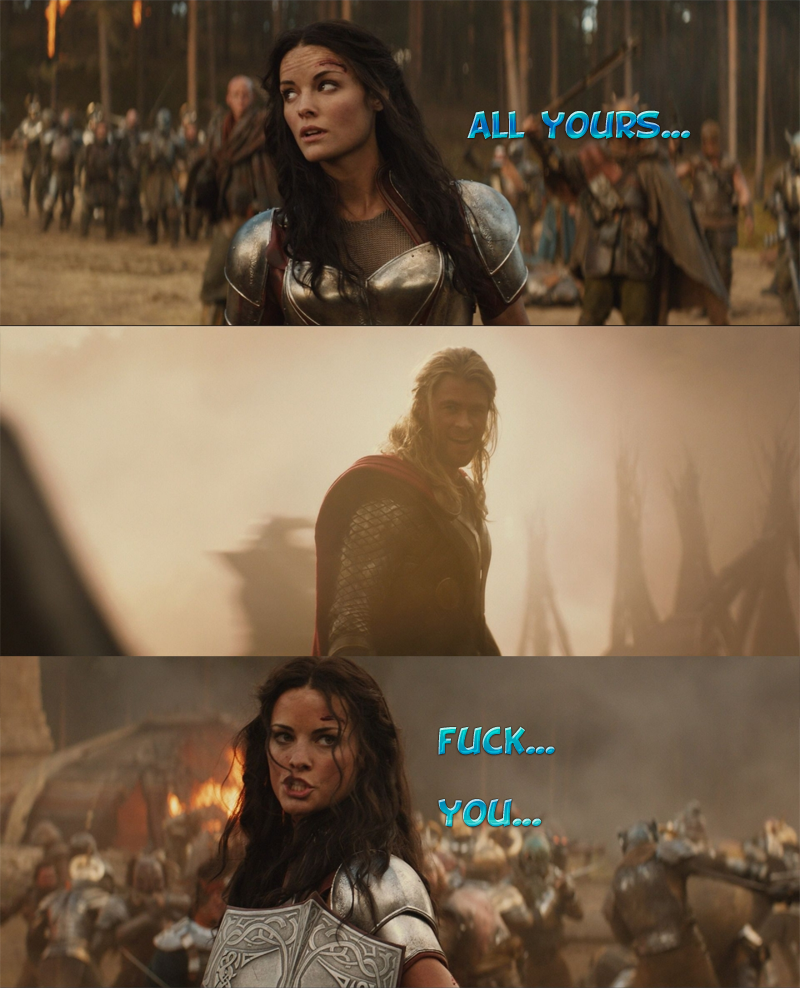 Thor the perv. .. One mistake they made in that film, is that Lady Sif is blonde, not dark haired.