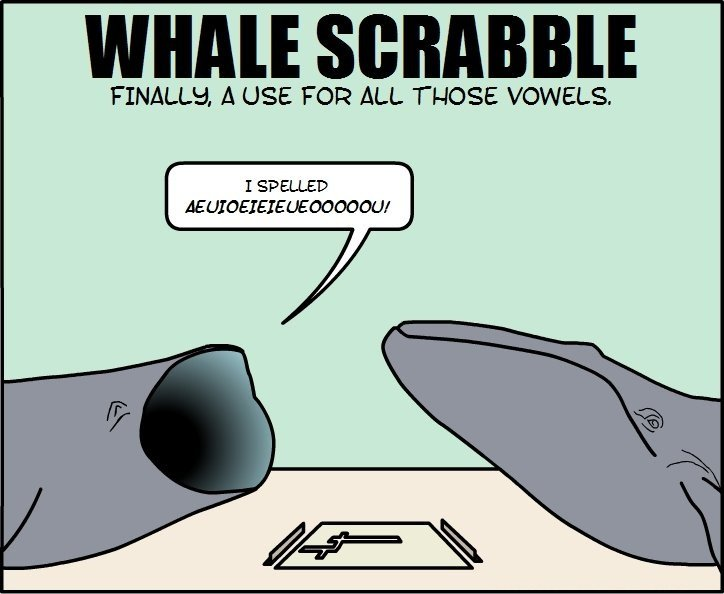 Those damn whales. . A USE FOR ALL THOSE 3/ OWELL.