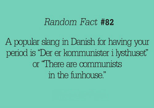 """Those Danes.... .....they are so silly. Random Fact #82 Apopular period is Ta i """" or 'There are. I'm a dane and i have never heard that sentence in my life."""