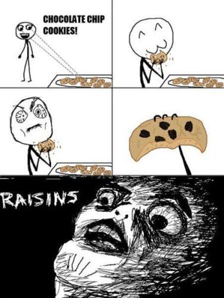 those damn raisins. doncha hate that?.. EPIC
